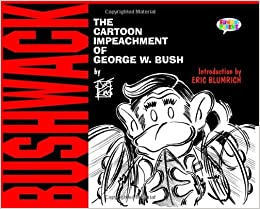 Book Bushwack: The Cartoon Impeachment of George W. Bush: Volume 1