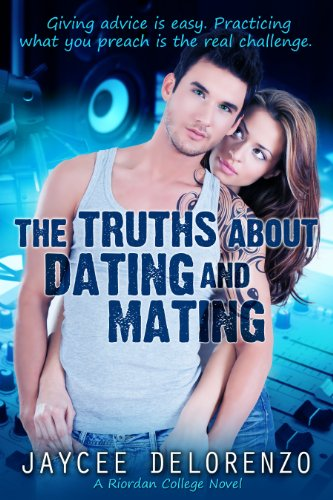 The Truths About Dating And Mating Jaycee Delorenzo Read Online