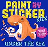 img - for Paint by Sticker Kids: Under the Sea: Create 10 Pictures One Sticker at a Time! book / textbook / text book