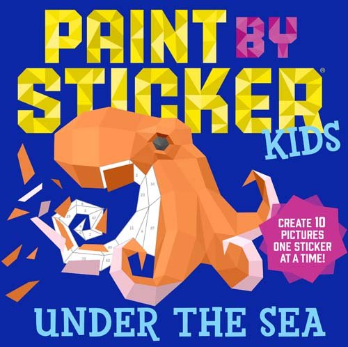Paint by Sticker Kids: Under the Sea: Create 10 Pictures One Sticker at a -