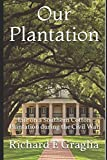 img - for Our Plantation: Life on a Southern Cotton Plantation during the Civil War book / textbook / text book