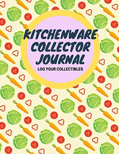 Kitchenware Collector Journal: Log Your Collectibles