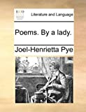Poems by a Lady, Joel-Henrietta Pye, 1170349625