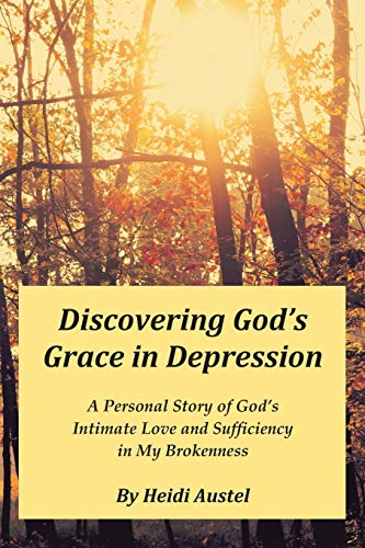 Discovering God's Grace in Depression: A Personal