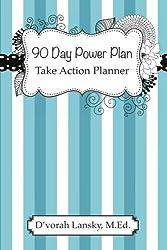 90 Day Power Plan: Take Action Planner