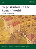 Siege Warfare in the Roman World: 146 BC–AD 378 (Elite)