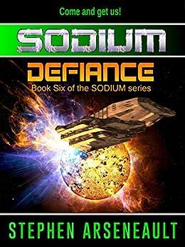 SODIUM:6 Defiance by [Arseneault, Stephen]