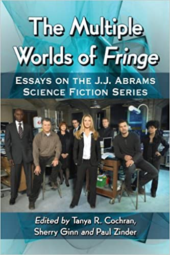 Science Essays Topics The Multiple Worlds Of Fringe Essays On The Jj Abrams Science Fiction  Series Discursive Essay On Euthanasia also Obesity Cause And Effect Essay Amazoncom The Multiple Worlds Of Fringe Essays On The Jj  Character Traits Essay