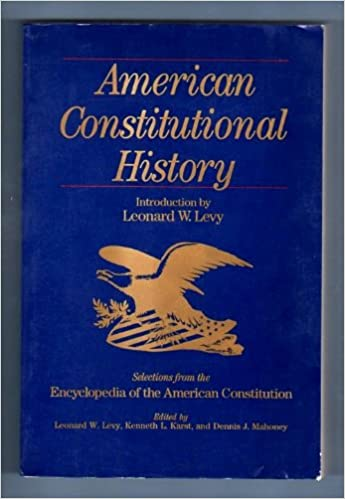 American Constitutional History: Selections from the Encyclopedia of the American Constitutions