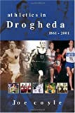 Athletics in Drogheda 1861-2001, Joe Coyle, 1412013410