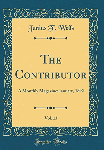 The Contributor, Vol. 13: A Monthly Magazine; January, 1892 (Classic Reprint)
