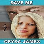 Save Me: A Romantic Suspense   Crysa James