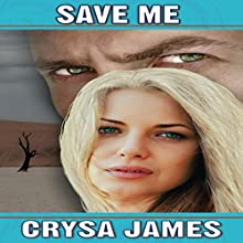 Save Me: A Romantic Suspense Audiobook by Crysa James Narrated by Reid Kerr