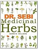 DR. SEBI Medicinal Herbs: Healing Uses, Dosage, DIY