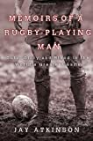 Memoirs of a Rugby-Playing Man, Jay Atkinson, 0312547692