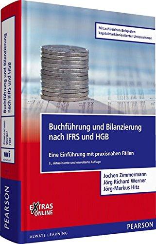 Buchführung und Bilanzierung nach IFRS und HGB: Eine Einführung mit praxisnahen Fällen (Pearson Studium - Economic BWL)