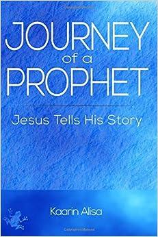 Book Journey of a Prophet: Jesus Tells His Story
