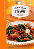 Down Home Healthy Cooking: Recipes and Tips for Healthy Cooking, National Institute and National Health, 1477692266