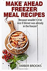 Make Ahead Freezer Meal Recipes: Because wouldn't it be nice if dinner was already in the freezer?