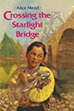 Crossing the Starlight Bridge, Alice Mead, 1416989641