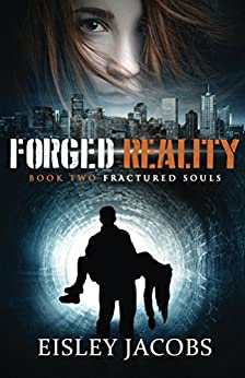 Forged Reality (Fractured Souls Book 2) by [Jacobs, Eisley]