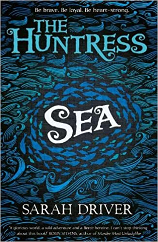 Amazon.com: Sea (The Huntress Trilogy) (9781405284677): Driver, Sarah: Books
