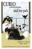CURIO a Shetland Sheepdog and her Pals, Jeanette A. Griver, 0929948068