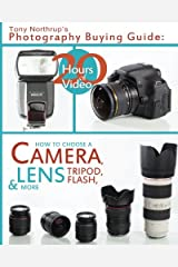 Tony Northrup's Photography Buying Guide: How to Choose a Camera, Lens, Tripod, Flash, & More: Volume 2 (Tony Northrup's Photography Books) Paperback