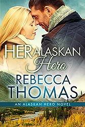 Her Alaskan Hero (An Alaskan Hero Novel Book 1)