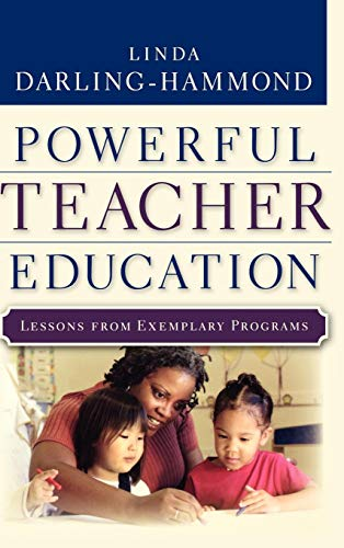 Powerful Teacher Education: Lessons from Exemplary Programs (Role Of Education In Development Of Country)