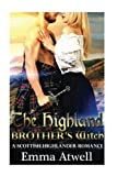 The Highland Brother's Witch: Highlander Romance (Scottish Historical Pregnancy Bad Boy Romance) (Medieval Scottish Highlander) (Volume 1) by  Emma Atwell in stock, buy online here