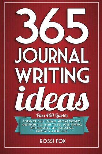 365 Journal Writing Ideas: A year of daily journal writing prompts, questions & actions to fill your journal with me