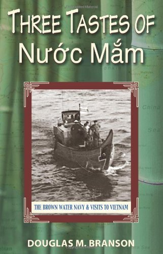 Three Tastes of Nuoc Mam: The Brown Water Navy and Visits to Vietnam by Douglas Branson - Mall Shopping Branson