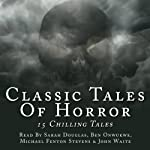 Classic Tales Of Horror | Ambrose Bierce,Bram Stoker,Charles Dickens,Henry James,H P Lovecraft,Daniel Defoe,Mary Shelley,W W Jacobs