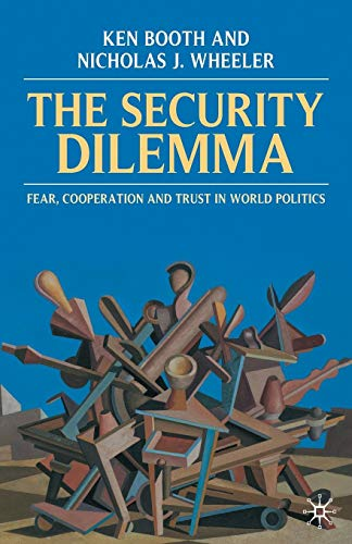 The Security Dilemma: Fear, Cooperation and Trust in World Politics