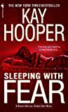 Front cover for the book Sleeping with Fear by Kay Hooper