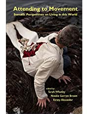 Attending to Movement: Somatic Perspectives on Living in This World