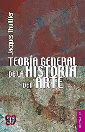 Teoría general de la historia del arte (Colec. Breviarios nº 554) eBook: Thuillier, Jacques, García de la Sienra Pérez, Rodrigo: Amazon.es: Tienda Kindle