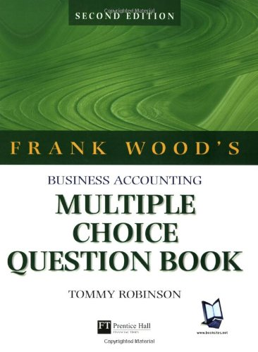 Frank Wood's Business Accounting Multiple Choice Question Book