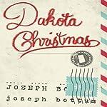 Dakota Christmas | Joseph Bottum