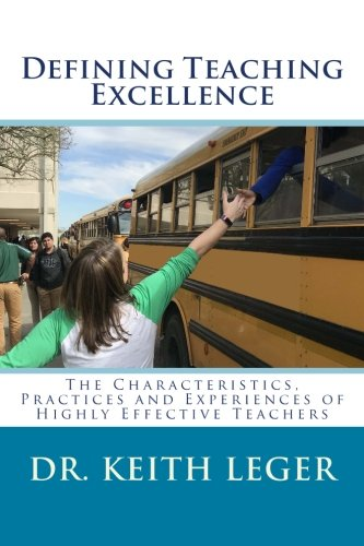 Defining Teaching Excellence: The Characteristics, Practices and Experiences of Highly Effective Teachers
