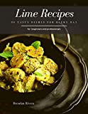 Lime Recipes: 30 Tasty Dishes for every day