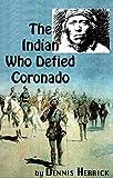 The Indian Who Defied Coronado