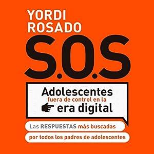 SOS Adolescentes fuera de control en la era digital Audiobook