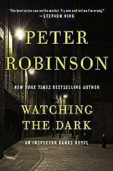 Watching the Dark: An Inspector Banks Novel (Inspector Banks series Book 20)