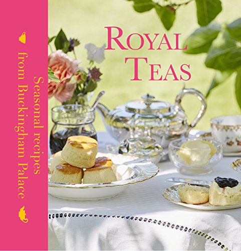 Royal Teas: Seasonal Recipes from Buckingham Palace by Mark Flanagan