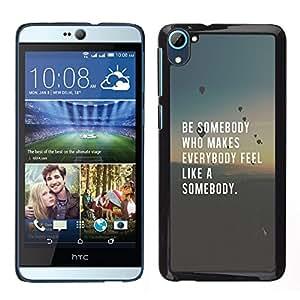 Be Somebody Amor cita inspiradora inteligente- Metal de aluminio y de plástico duro Caja del teléfono - Negro - HTC Desire D826