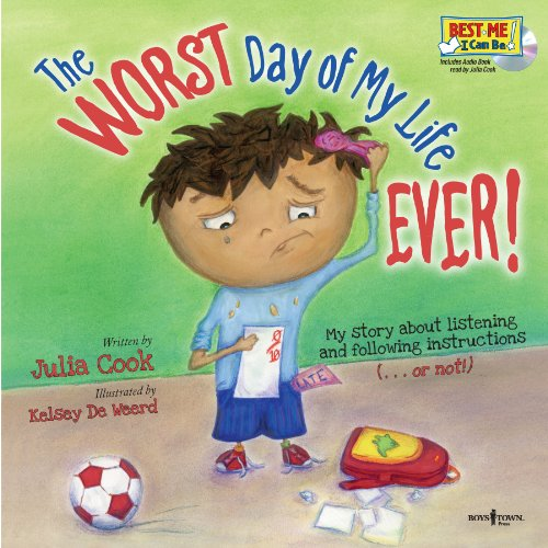 The Worst Day of My Life Ever! with Audio CD (Best Me I Can Be!) by Boys Town Press