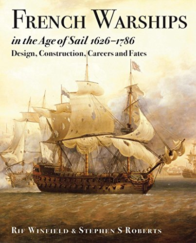 French Warships in the Age of Sail 1626-1786 ()