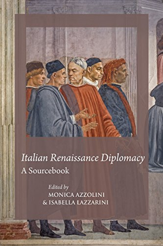 Italian Renaissance Diplomacy: A Sourcebook (Durham Medieval and Renaissance Texts and Translations)